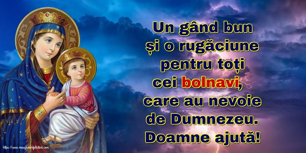 Imagini religioase cu mesaje - Doamne ajută! Rugăciune pentru cei bolnavi