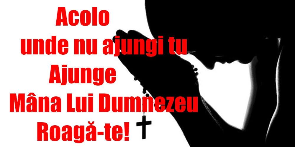 Imagini religioase - Acolo unde nu ajungi tu - mesajeurarifelicitari.com