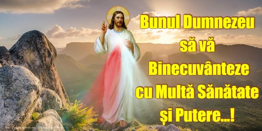 Imagini religioase - Bunul Dumnezeu să vă Binecuvânteze - mesajeurarifelicitari.com