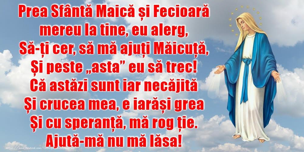 Imagini religioase - Prea Sfântă Maică și Fecioară mereu la tine - mesajeurarifelicitari.com