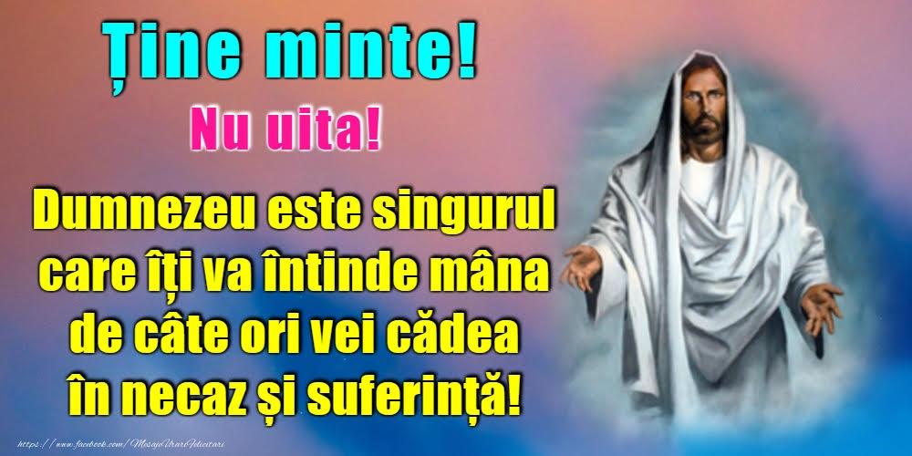Imagini religioase - Ține minte! Nu uita! - mesajeurarifelicitari.com