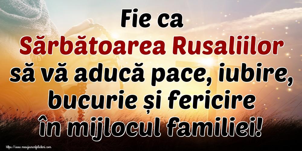 Fie ca Sărbătoarea Rusaliilor să vă aducă pace, iubire, bucurie și fericire în mijlocul familiei!
