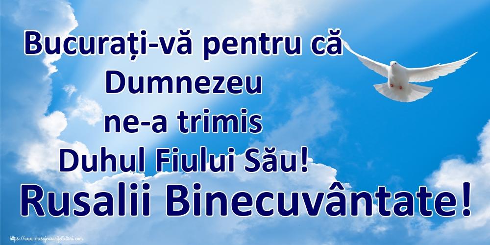 Felicitari de Rusalii - Bucurați-vă pentru că Dumnezeu ne-a trimis Duhul Fiului Său! Rusalii Binecuvântate! - mesajeurarifelicitari.com