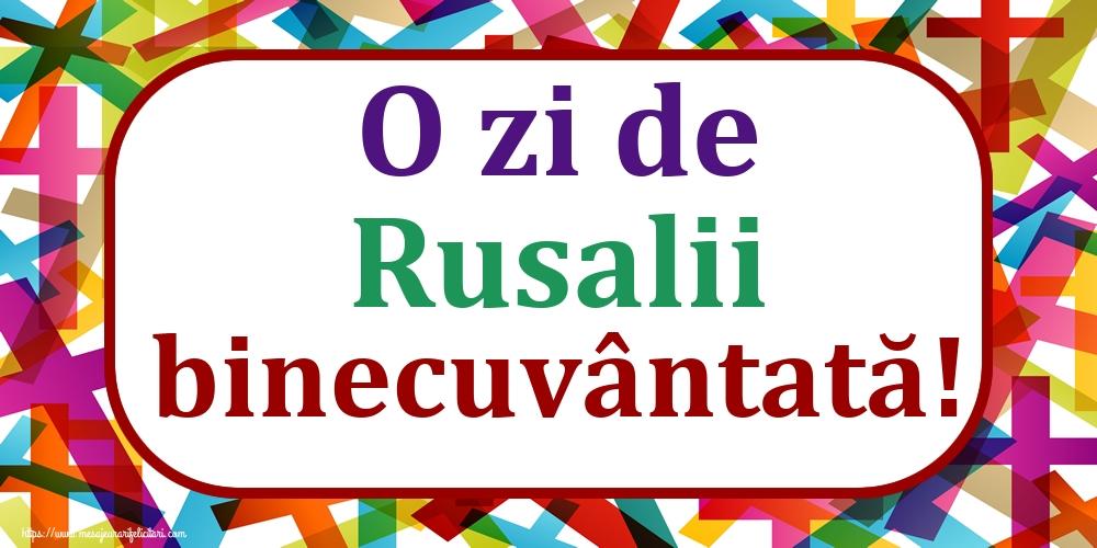 Felicitari de Rusalii - O zi de Rusalii binecuvântată!
