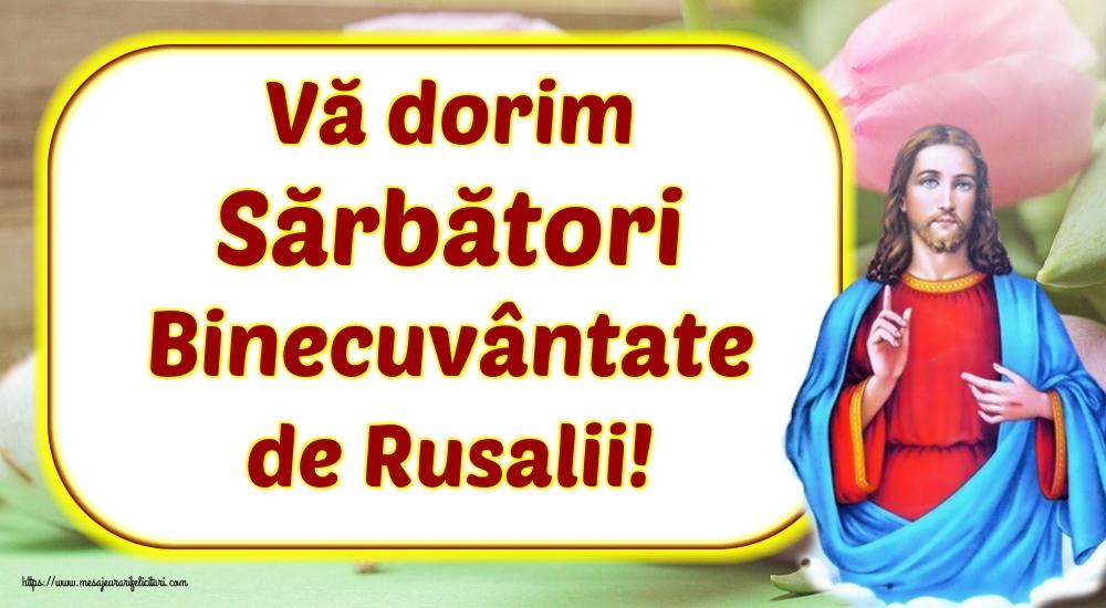 Felicitari de Rusalii - Vă dorim Sărbători Binecuvântate de Rusalii!