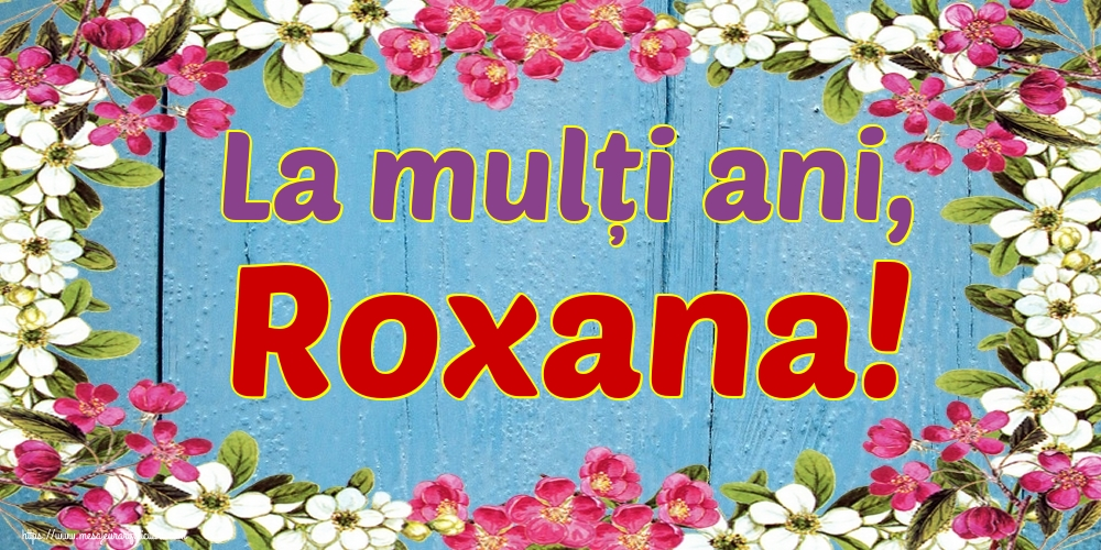 Felicitari de Rusalii - La mulți ani, Roxana!