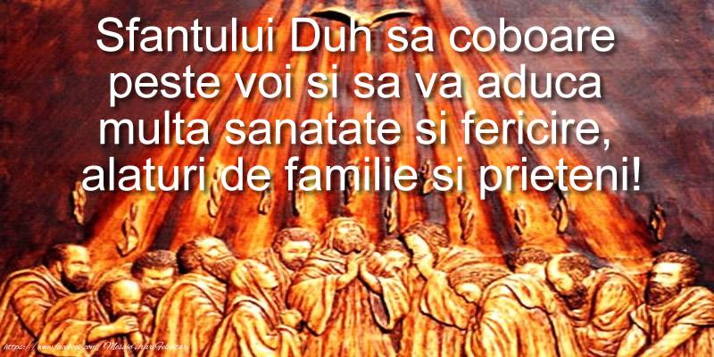 Felicitari de Rusalii - Sfantului Duh sa coboare peste voi si sa va aduca multa sanatate si fericire, alaturi de familie si prieteni! - mesajeurarifelicitari.com