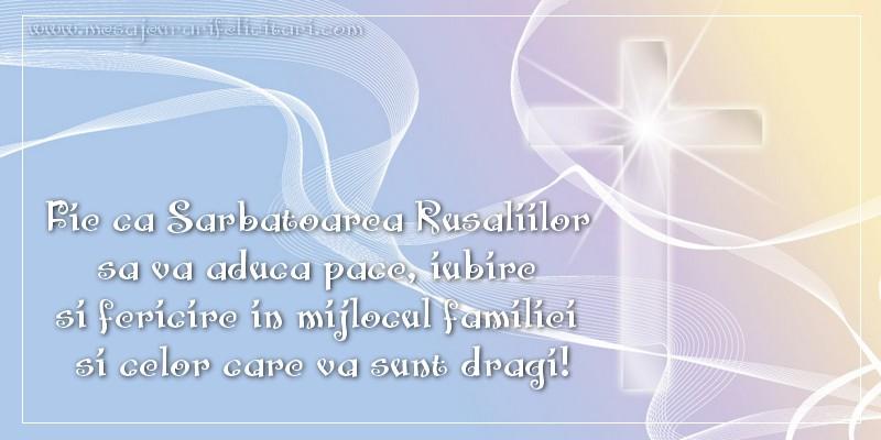 Felicitari de Rusalii - Fie ca Sarbatoarea Rusaliilor sa va aduca pace, iubire si fericire in mijlocul   familiei si celor care va sunt dragi! - mesajeurarifelicitari.com