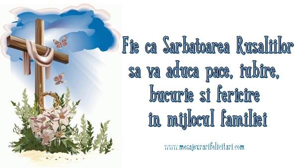 Rusalii Fie ca Sarbatoarea Rusaliilor sa va aduca pace, iubire, bucurie si fericire in mijlocul familiei