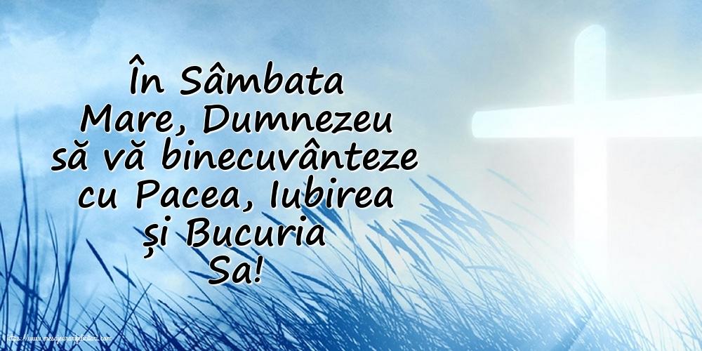 Sâmbăta Mare În Sâmbata Mare, Dumnezeu să vă binecuvânteze