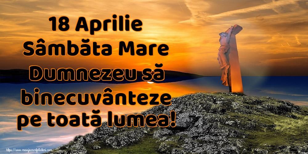 Imagini de Sâmbăta Mare - 18 Aprilie Sâmbăta Mare Dumnezeu să binecuvânteze pe toată lumea!