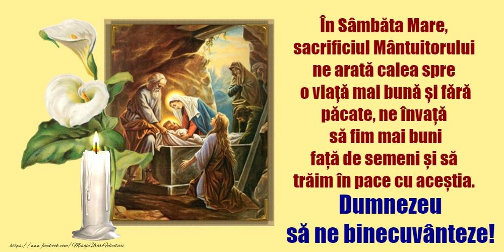 Sâmbăta Mare Dumnezeu să ne binecuvânteze!