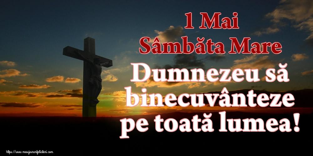 Imagini de Sâmbăta Mare - 1 Mai Sâmbăta Mare Dumnezeu să binecuvânteze pe toată lumea!