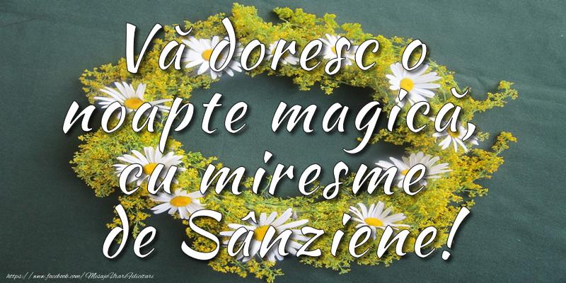 Sanziene Vă doresc o noapte magică, cu miresme  de Sânziene!