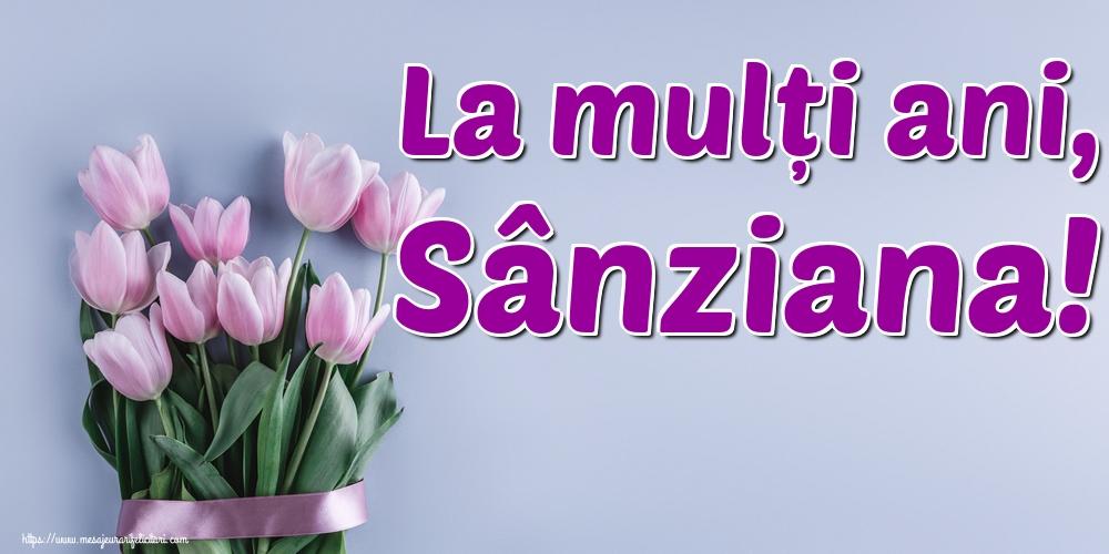 Felicitari de Sanziene - La mulți ani, Sânziana!