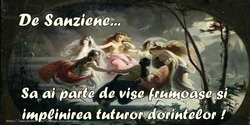 Felicitari de Sanziene - De Sanziene ... Sa ai parte de vise frumoase si de implinirea dorintelor! - mesajeurarifelicitari.com