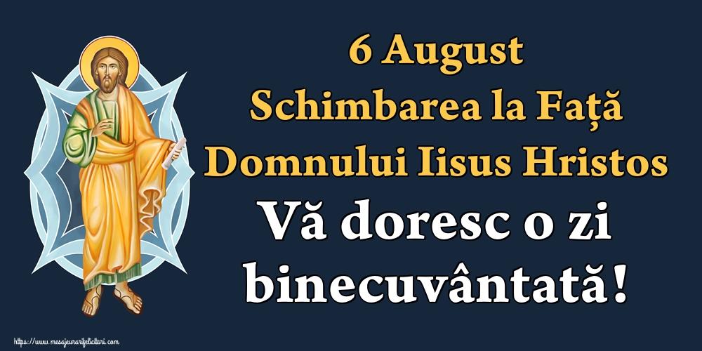 6 August Schimbarea la Faţă Domnului Iisus Hristos Vă doresc o zi binecuvântată!