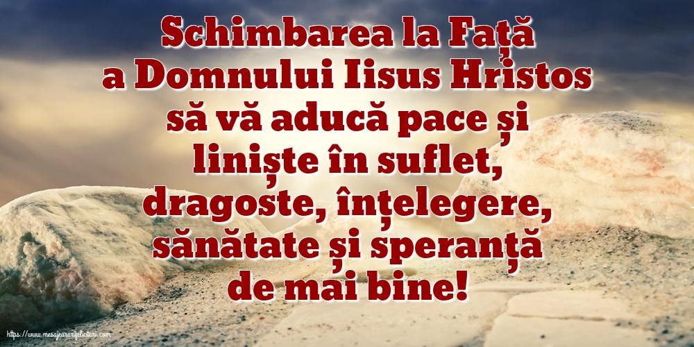 Schimbarea la Față a Domnului Iisus Hristos să vă aducă pace și liniște în suflet...