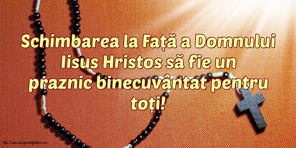 Schimbarea la Față a Domnului Iisus Hristos să fie un praznic binecuvântat pentru toți!