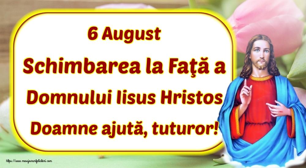 Imagini de Schimbarea la Față a Domnului - 6 August Schimbarea la Faţă a Domnului Iisus Hristos Doamne ajută, tuturor!