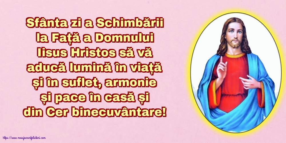 Sfânta zi a Schimbării la Față a Domnului Iisus Hristos să vă aducă lumină în viață și în suflet...