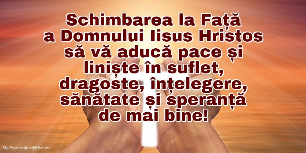 Imagini de Schimbarea la Față a Domnului - Schimbarea la Față a Domnului Iisus Hristos să vă aducă pace și liniște în suflet...