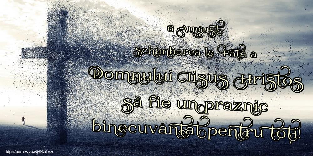 6 August Schimbarea la Față a Domnului Iisus Hristos să fie un praznic binecuvântat pentru toți!