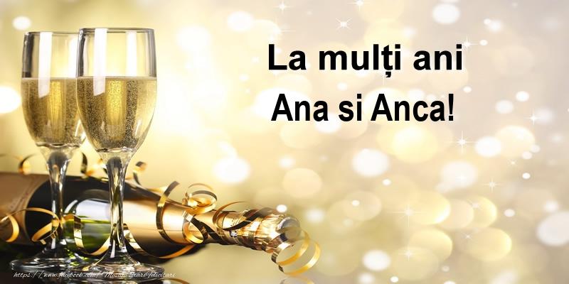 La multi ani Ana si Anca!