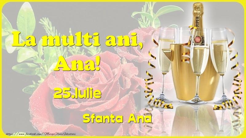La multi ani, Ana! 25.Iulie - Sfanta Ana