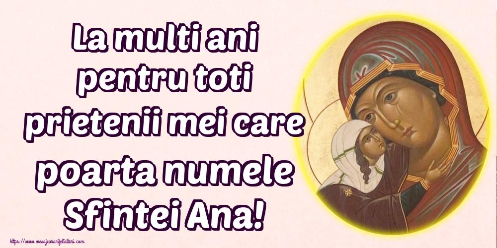 Cele mai apreciate felicitari de Sfanta Ana - La multi ani pentru toti prietenii mei care poarta numele Sfintei Ana!