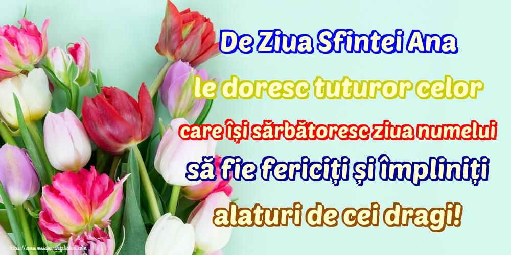 Cele mai apreciate felicitari de Sfanta Ana - De Ziua Sfintei Ana le doresc tuturor celor care își sărbătoresc ziua numelui să fie fericiți și împliniți alaturi de cei dragi!