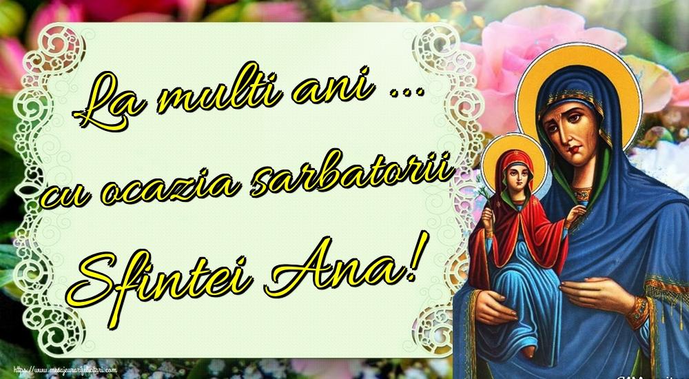 Cele mai apreciate felicitari de Sfanta Ana - La multi ani ... cu ocazia sarbatorii Sfintei Ana!
