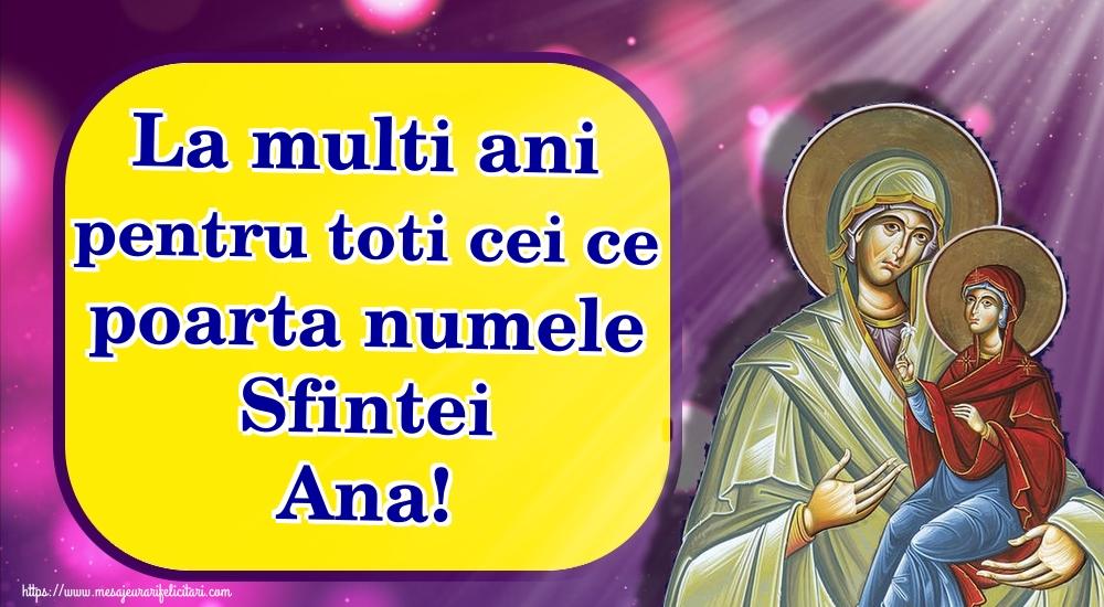 Cele mai apreciate felicitari de Sfanta Ana - La multi ani pentru toti cei ce poarta numele Sfintei Ana!