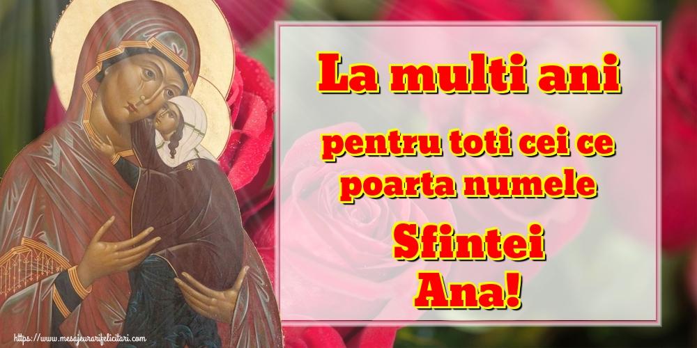 La multi ani pentru toti cei ce poarta numele Sfintei Ana!