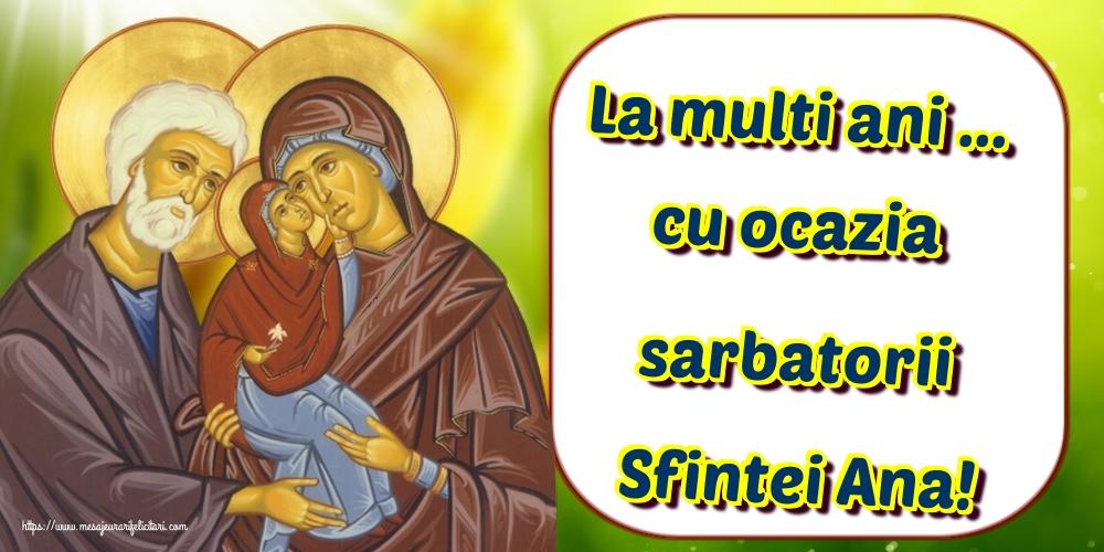 La multi ani ... cu ocazia sarbatorii Sfintei Ana!