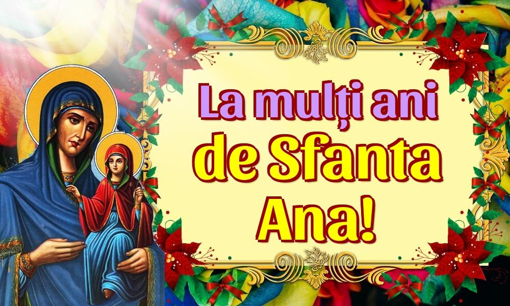 La mulți ani de Sfanta Ana!