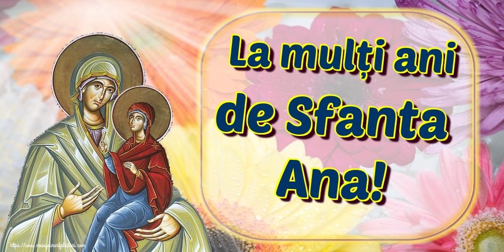 Cele mai apreciate felicitari de Sfanta Ana - La mulți ani de Sfanta Ana!