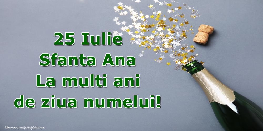 25 Iulie Sfanta Ana La multi ani de ziua numelui!