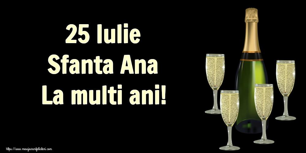 Sfanta Ana 25 Iulie Sfanta Ana La multi ani!