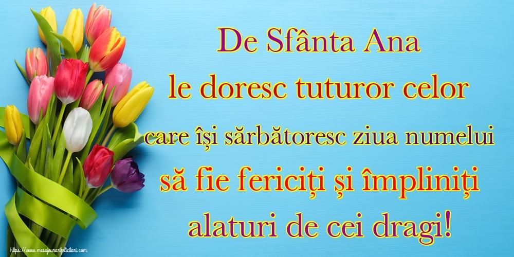 Cele mai apreciate felicitari de Sfanta Ana - De Sfânta Ana le doresc tuturor celor care își sărbătoresc ziua numelui să fie fericiți și împliniți alaturi de cei dragi!