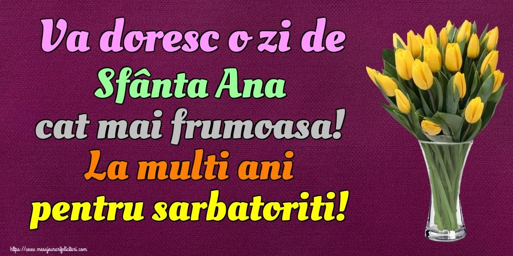 Cele mai apreciate felicitari de Sfanta Ana - Va doresc o zi de Sfânta Ana cat mai frumoasa! La multi ani pentru sarbatoriti!