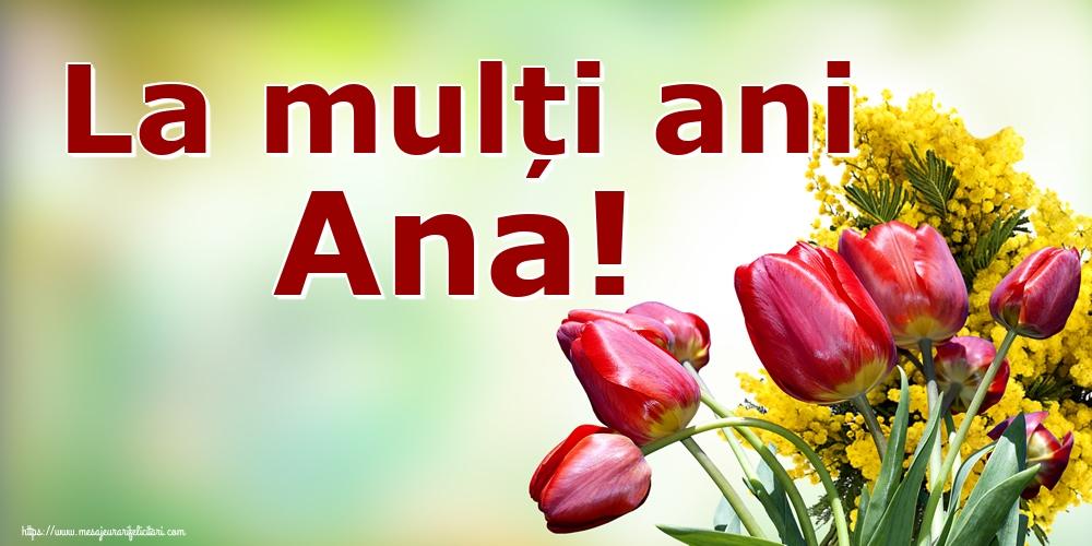 La mulți ani Ana!