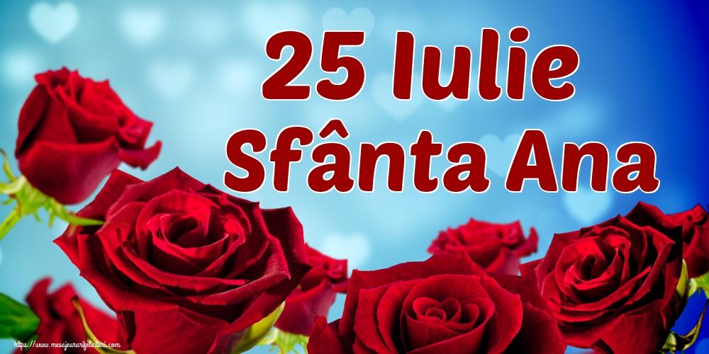 Felicitari de Sfanta Ana - 25 Iulie Sfânta Ana