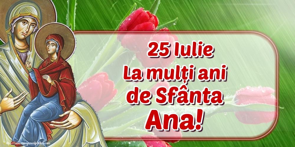 Cele mai apreciate felicitari de Sfanta Ana - 25 Iulie La mulți ani de Sfânta Ana!