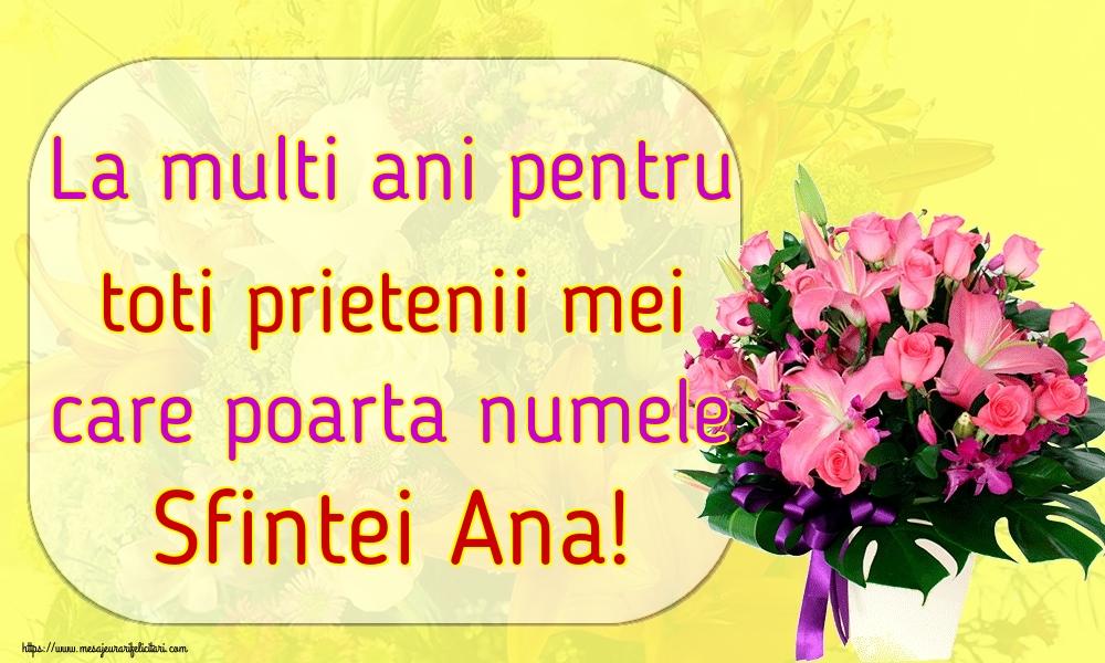 La multi ani pentru toti prietenii mei care poarta numele Sfintei Ana!