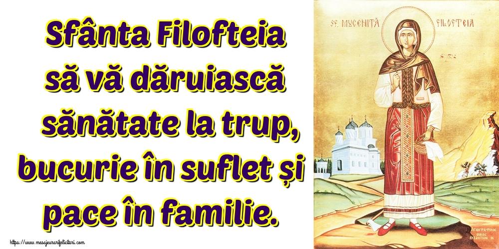 Felicitari de Sfânta Filofteia - Sfânta Filofteia să vă dăruiască sănătate la trup, bucurie în suflet și pace în familie.