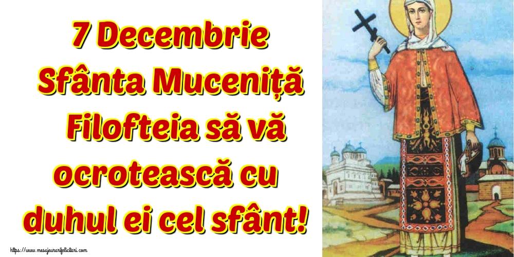 Felicitari de Sfânta Filofteia - 7 Decembrie Sfânta Muceniță Filofteia să vă ocrotească cu duhul ei cel sfânt!