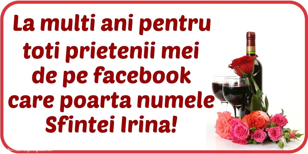 Felicitari de Sfanta Irina - La multi ani pentru toti prietenii mei de pe facebook care poarta numele Sfintei Irina!