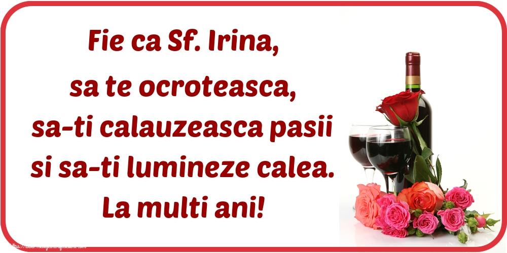 Felicitari de Sfanta Irina - Fie ca Sf. Irina, sa te ocroteasca, sa-ti calauzeasca pasii si sa-ti lumineze calea. La multi ani!