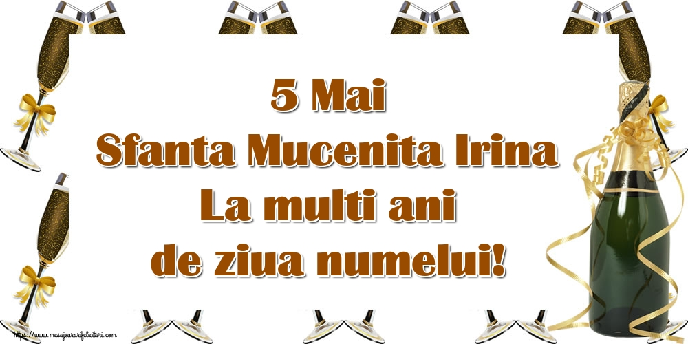 Felicitari de Sfanta Irina - 5 Mai Sfanta Mucenita Irina La multi ani de ziua numelui!
